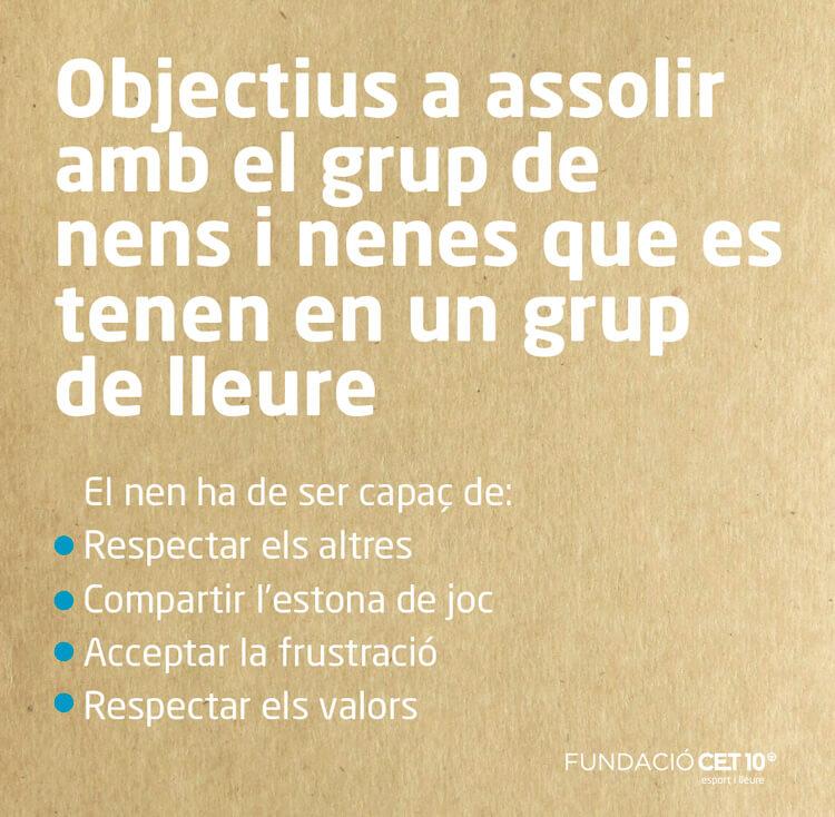 Objectius a assolir amb el grup de nens i nenes que es tenen en un grup de lleure - Escola Lexia - Fundació CET10
